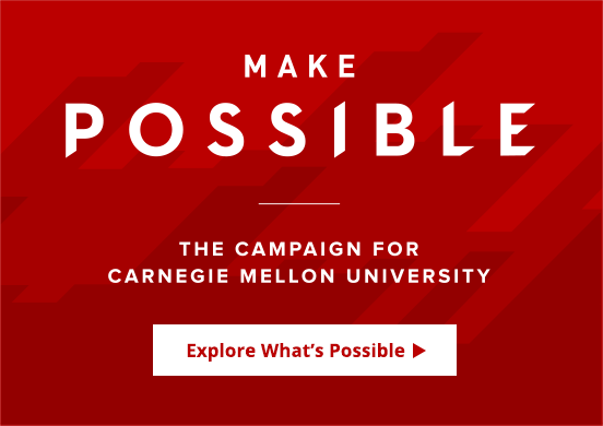 Make Possible the Campaign for Carnegie Mellon University — Explore What's Possible