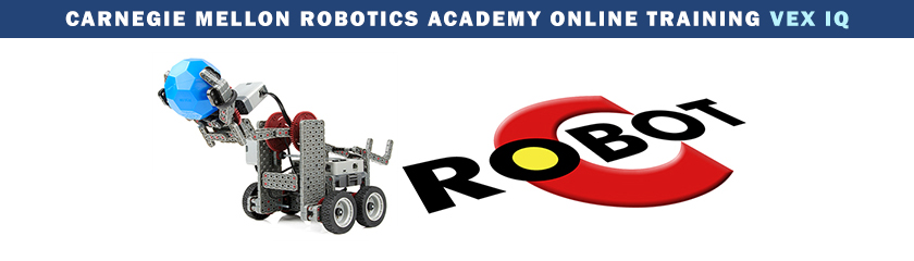 Vex Iq Online Training Carnegie Mellon Robotics Academy Carnegie