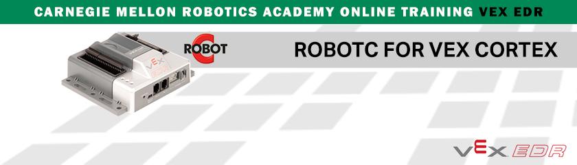 VEX EDR Cortex Online Training - Carnegie Mellon Robotics