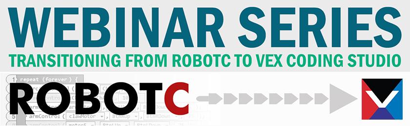 Webinar Series - ROBOTC to VCS - Carnegie Mellon Robotics